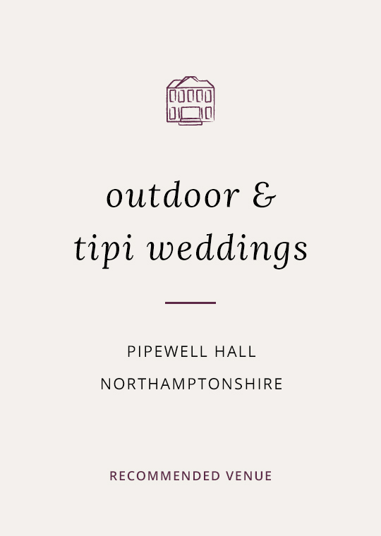Pipewell Hall, an outdoor & tipi wedding venue in Northants (1)