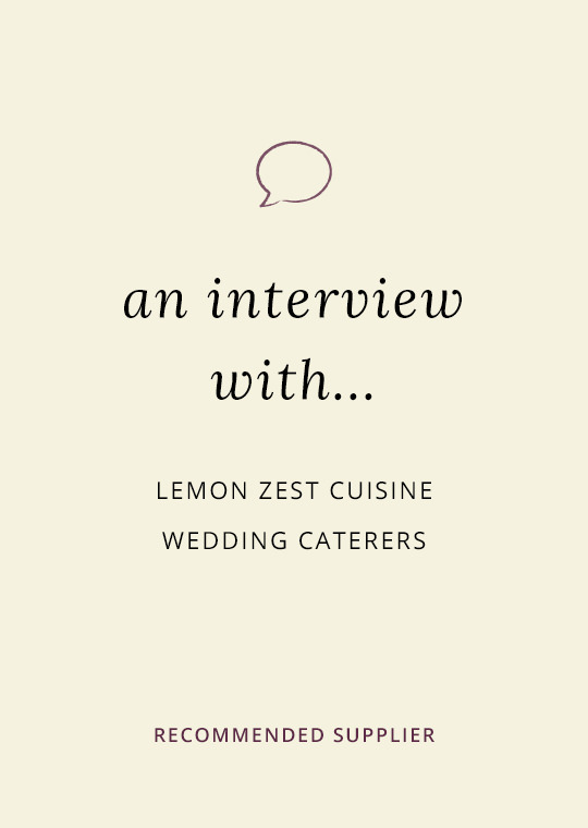 An interview with Lemon Zest Cuisine, Wedding Caterers in Northampton (1)
