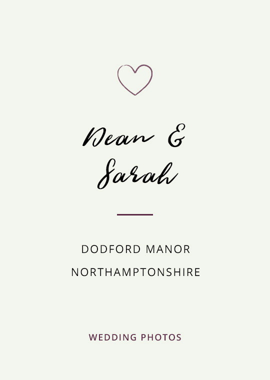 A blog post about Dean & Sarah's wedding at Dodford Manor in Northampton