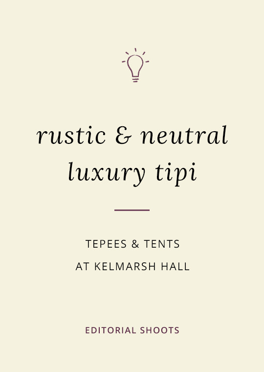 Cover image for blog post about luxury rustic tipi wedding ideas at Kelmarsh Hall