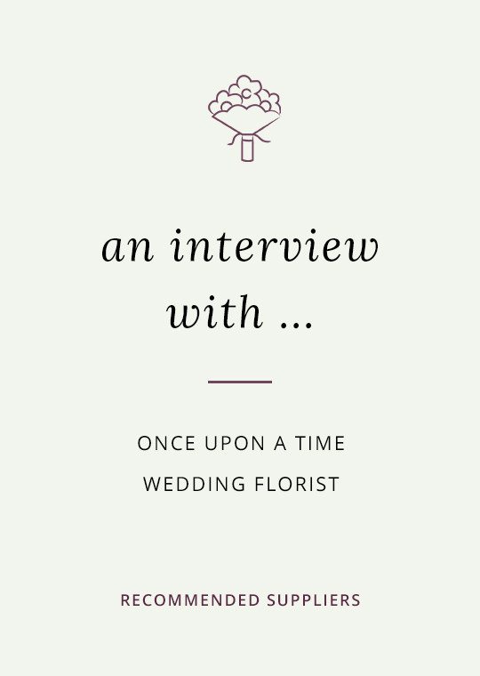 Once Upon A Time Wedding Florist blog interview cover image