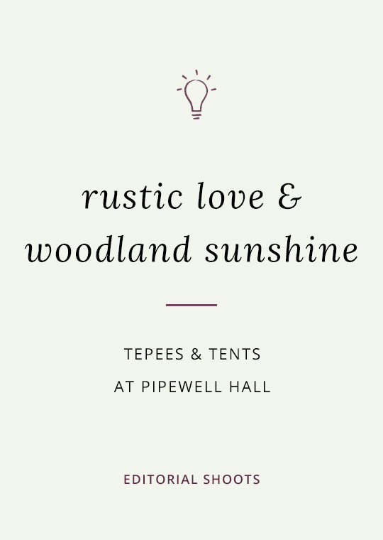 Cover image for blog post about rustic tipi wedding ideas at Pipewell Hall