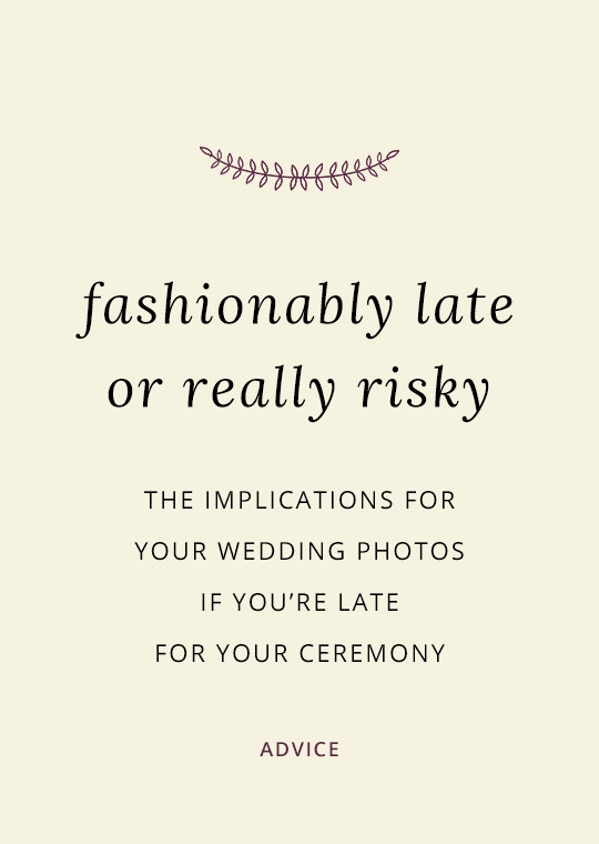 Cover image for blog post about implications iof arriving late for wedding ceremony
