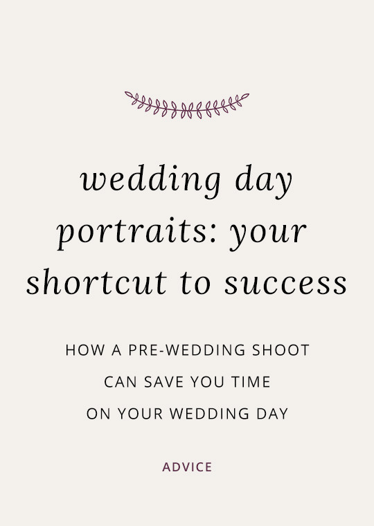 How a pre-wedding shoot can save you time on your wedding day