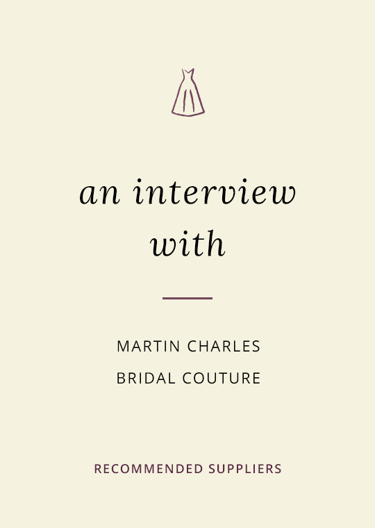 Cover image for blog interview with Martin Charles Bridal Couture