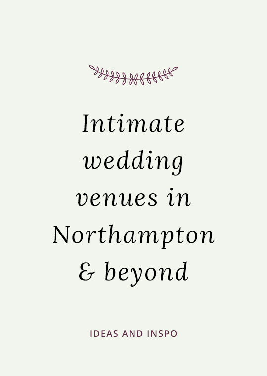 Cover image for blog post about intimate wedding venues in Northampton
