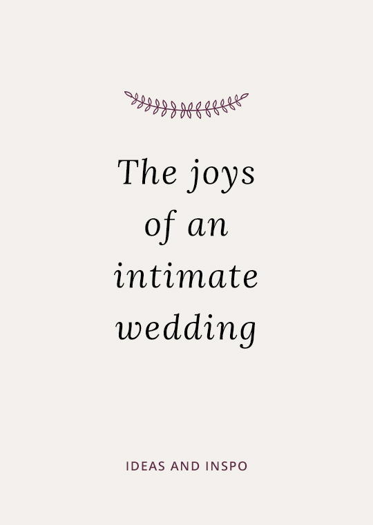 Cover image for blog post about the joys of an intimate wedding