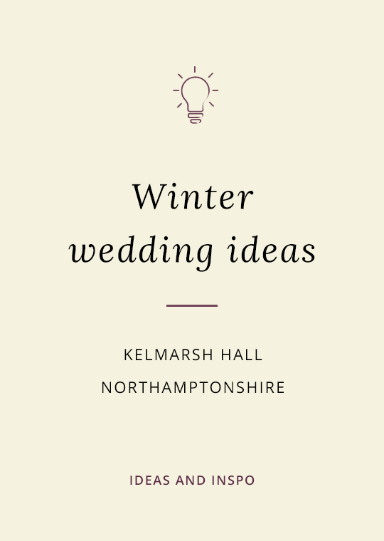 Cover image for blog post about winter wedding ideas at Kelmarsh Hall